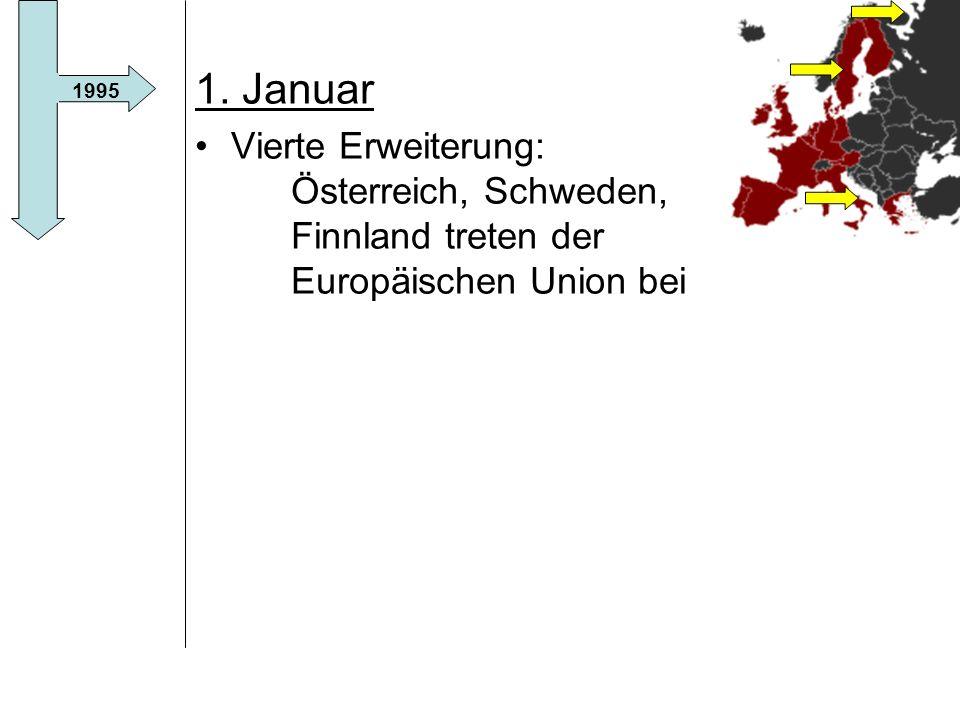 1. Januar Vierte Erweiterung: Österreich, Schweden, Finnland treten der Europäischen Union bei.