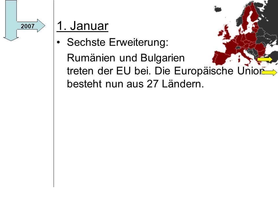 1. Januar Sechste Erweiterung: