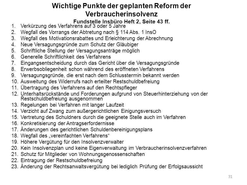 Wichtige Punkte der geplanten Reform der Verbraucherinsolvenz Fundstelle Insbüro Heft 2, Seite 43 ff.