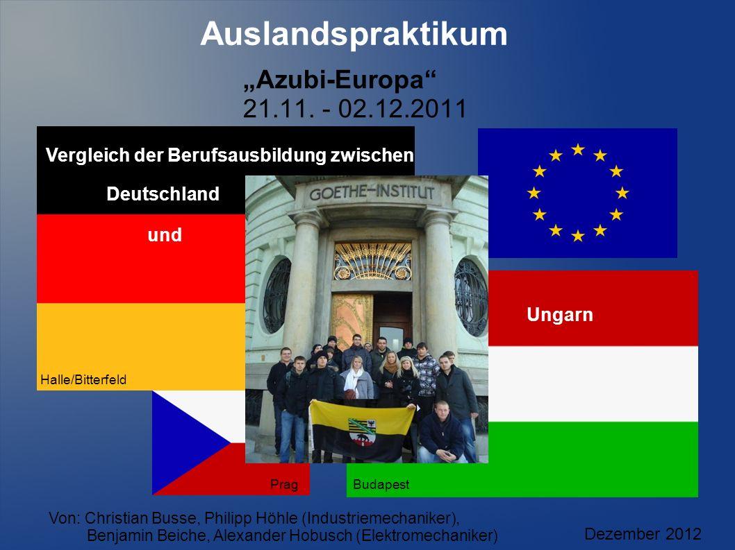 """Auslandspraktikum """"Azubi-Europa 21.11. - 02.12.2011"""