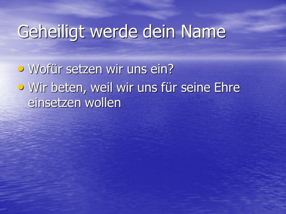 Geheiligt werde dein Name