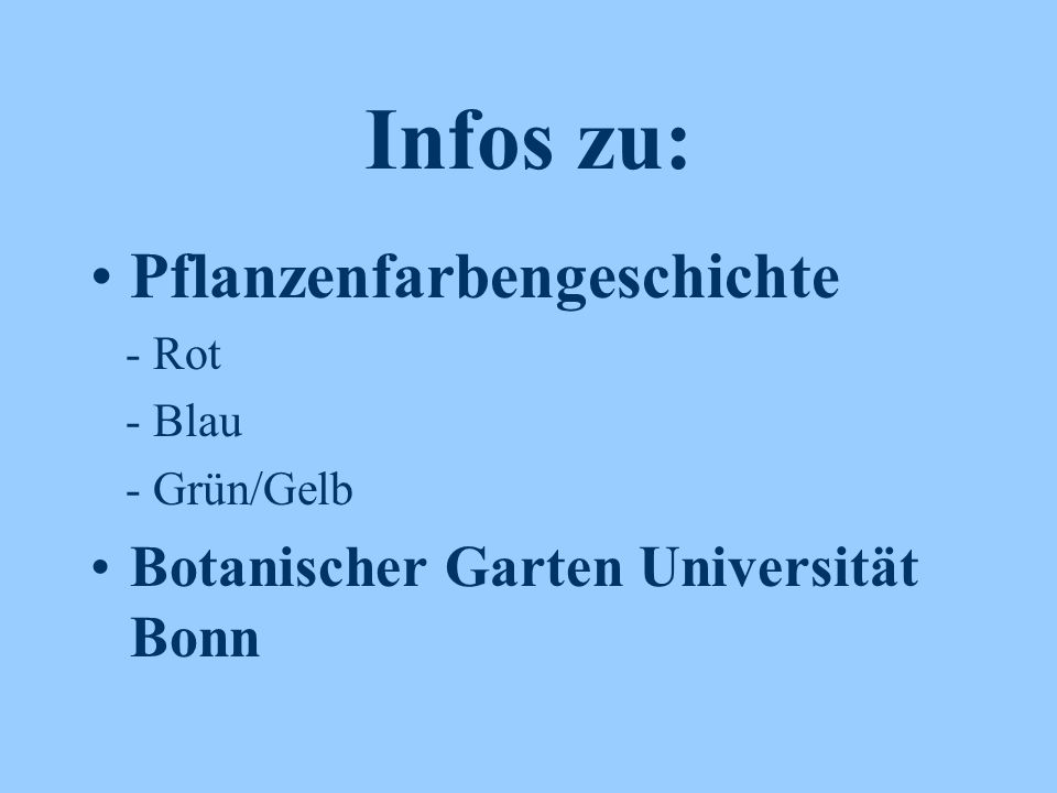 Infos zu: Pflanzenfarbengeschichte Botanischer Garten Universität Bonn