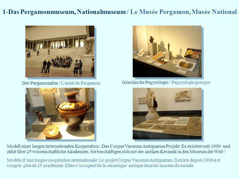 1-Das Pergamonmuseum, Nationalmuseum / Le Musée Pergamon, Musée National