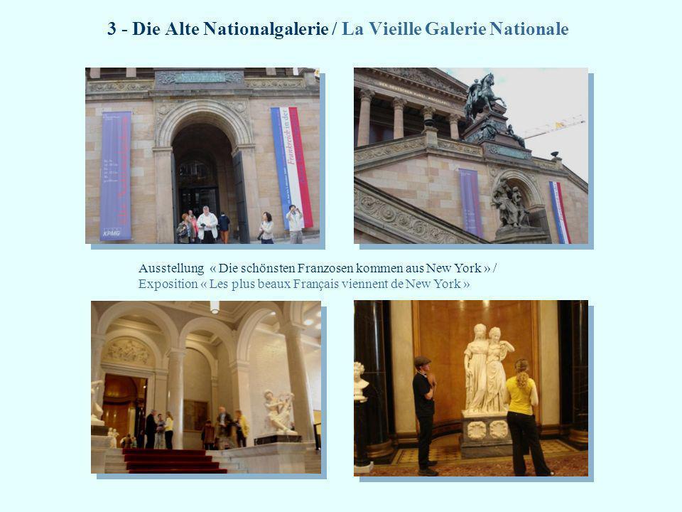 3 - Die Alte Nationalgalerie / La Vieille Galerie Nationale