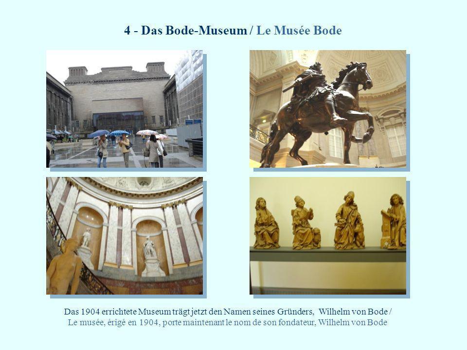 4 - Das Bode-Museum / Le Musée Bode