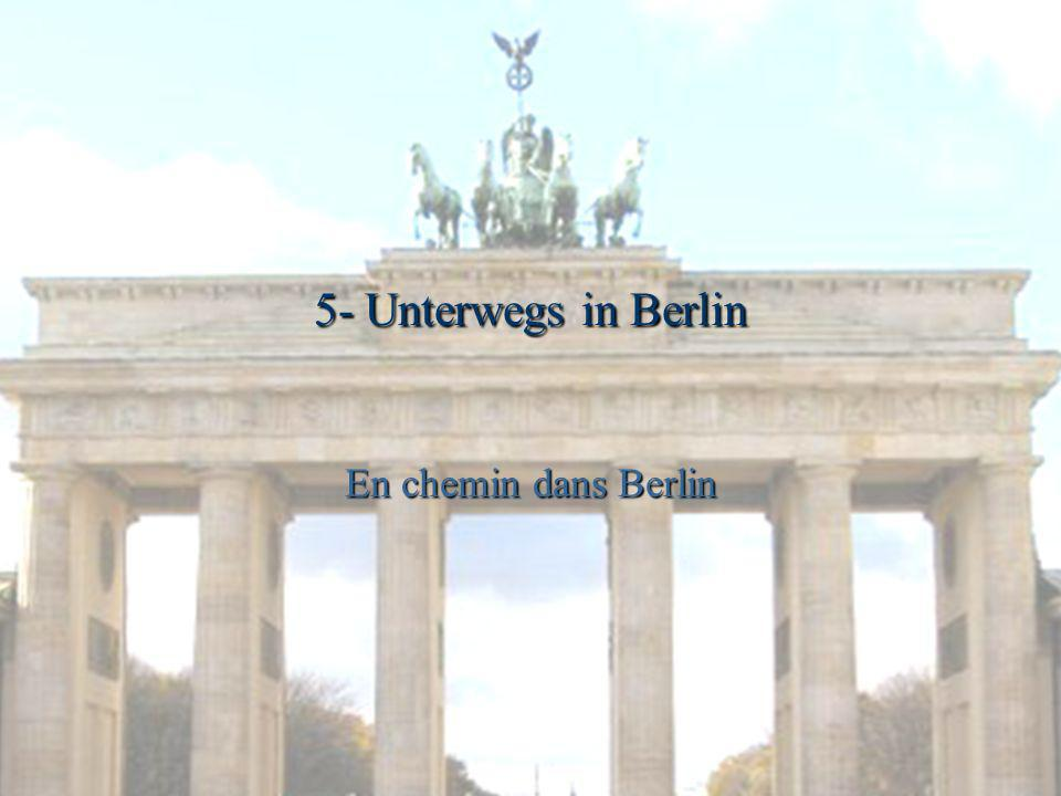 5- Unterwegs in Berlin En chemin dans Berlin