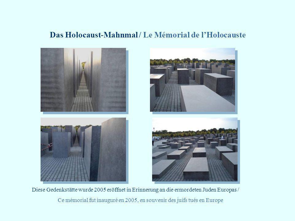 Das Holocaust-Mahnmal / Le Mémorial de l'Holocauste