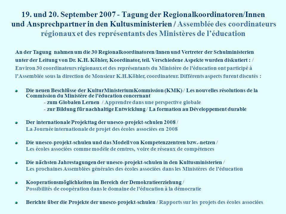 19. und 20. September 2007 - Tagung der Regionalkoordinatoren/Innen und Ansprechpartner in den Kultusministerien / Assemblée des coordinateurs régionaux et des représentants des Ministères de l'éducation