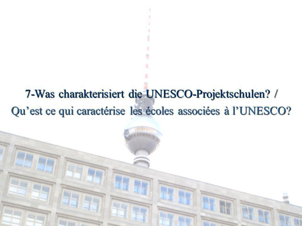 7-Was charakterisiert die UNESCO-Projektschulen /