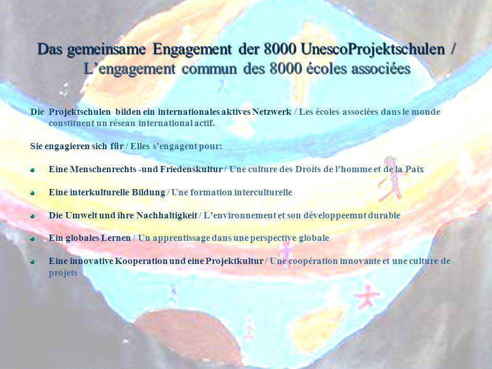 Das gemeinsame Engagement der 8000 UnescoProjektschulen / L'engagement commun des 8000 écoles associées