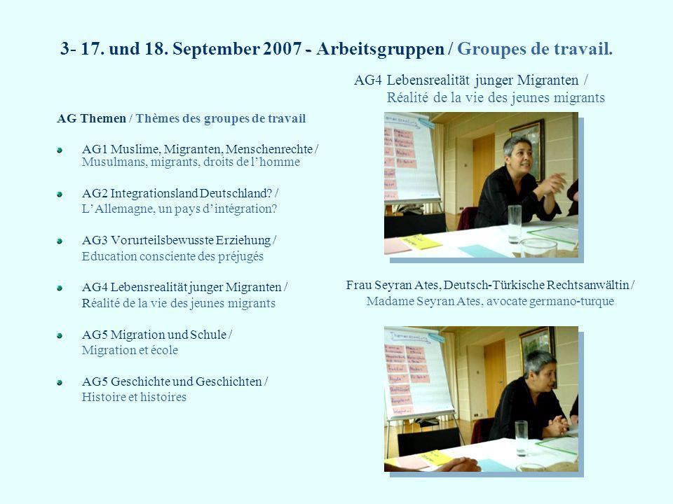 3- 17. und 18. September 2007 - Arbeitsgruppen / Groupes de travail.