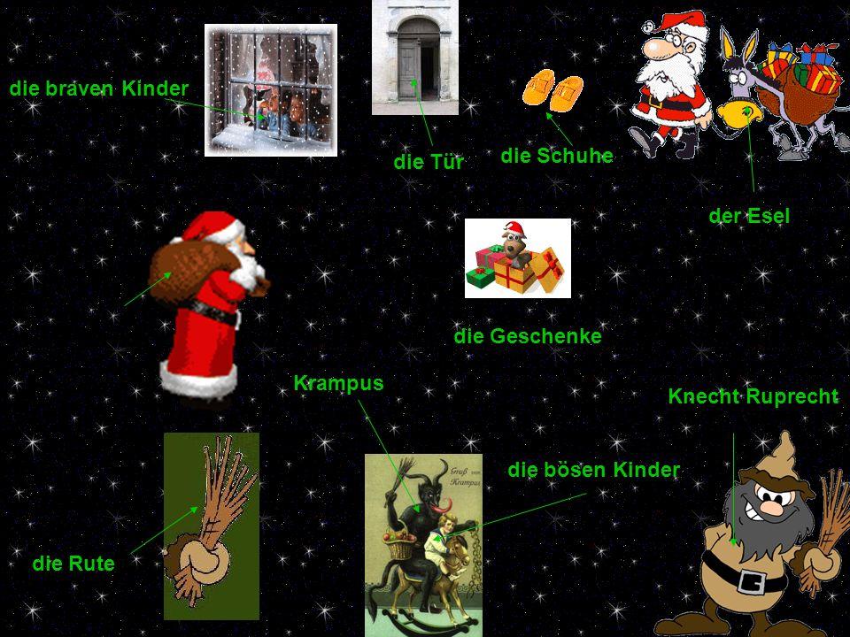 die braven Kinder die Schuhe. die Tür. der Esel. die Geschenke. Krampus. Knecht Ruprecht. die bösen Kinder.