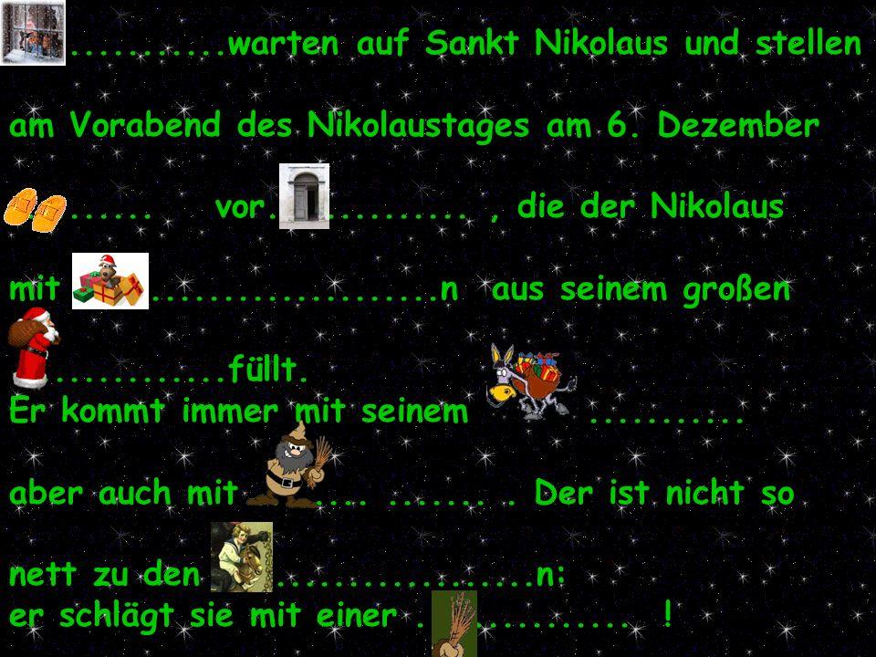 ...............warten auf Sankt Nikolaus und stellen am Vorabend des Nikolaustages am 6.