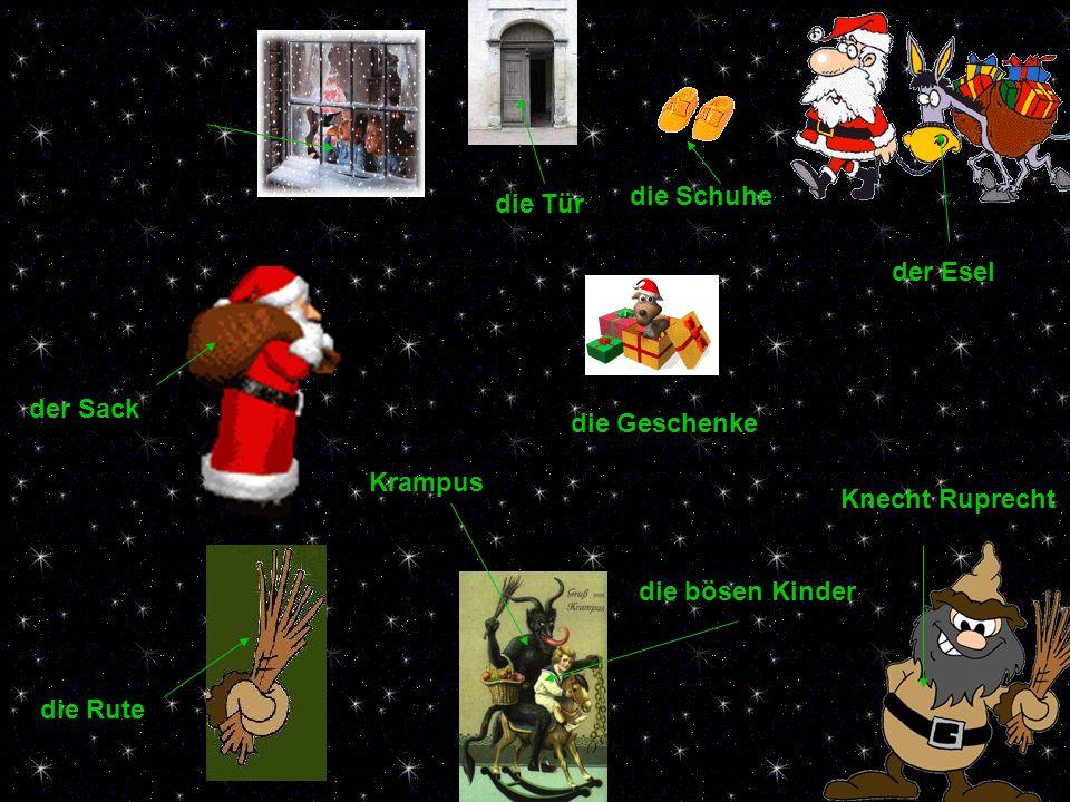 die Schuhe die Tür. der Esel. der Sack. die Geschenke. Krampus. Knecht Ruprecht. die bösen Kinder.