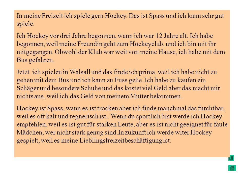 In meine Freizeit ich spiele gern Hockey