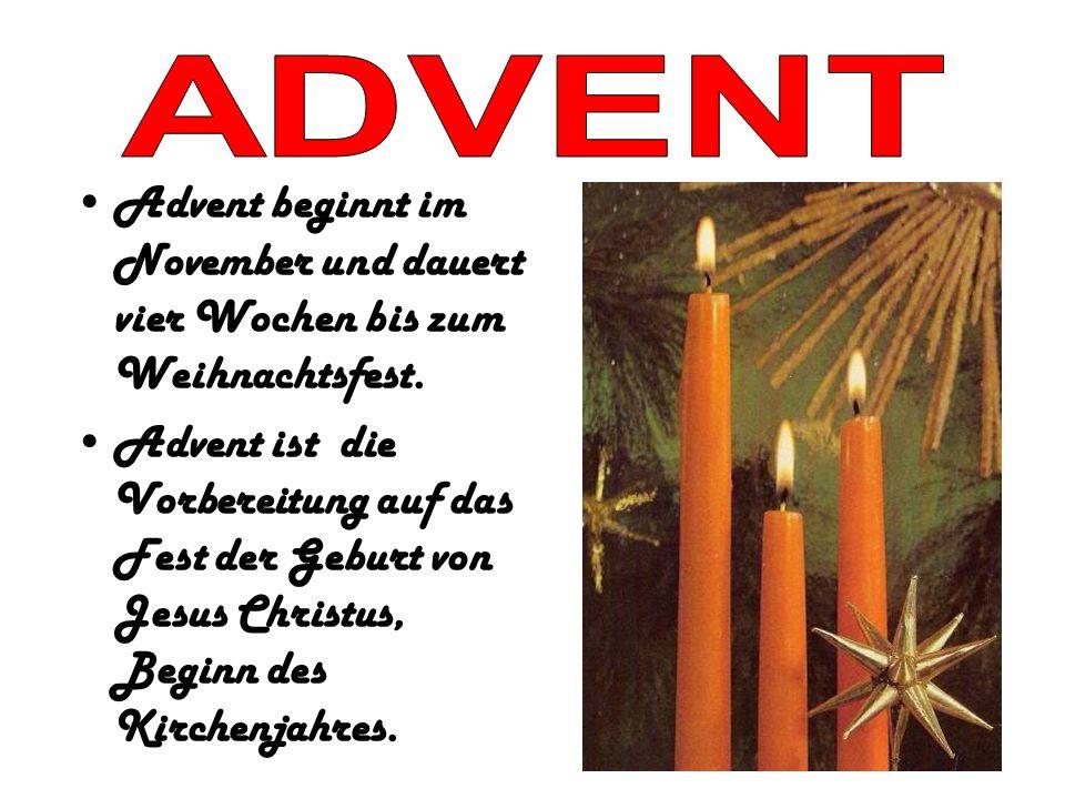 ADVENT Advent beginnt im November und dauert vier Wochen bis zum Weihnachtsfest.