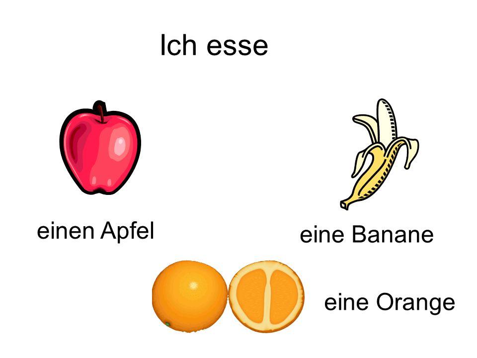 Ich esse einen Apfel eine Banane eine Orange