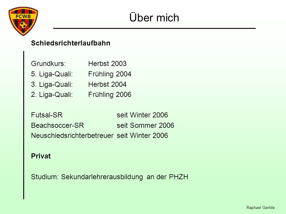 Über mich Schiedsrichterlaufbahn Grundkurs: Herbst 2003