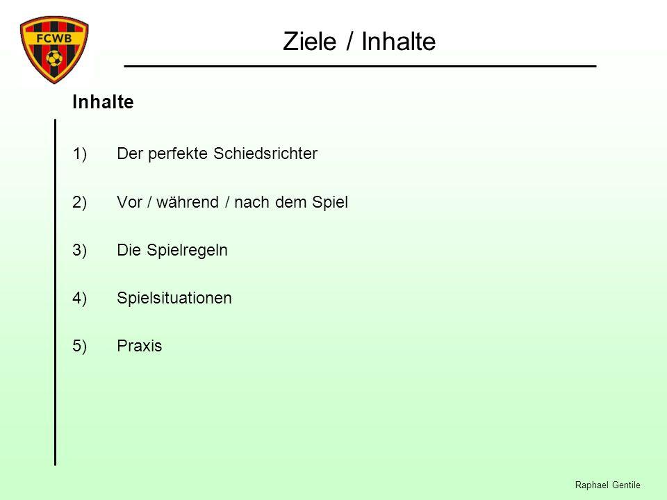 Ziele / Inhalte Inhalte 1) Der perfekte Schiedsrichter