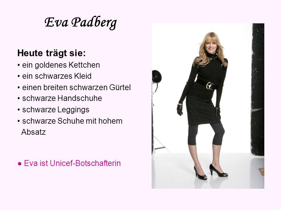 Eva Padberg Heute trägt sie: • ein goldenes Kettchen