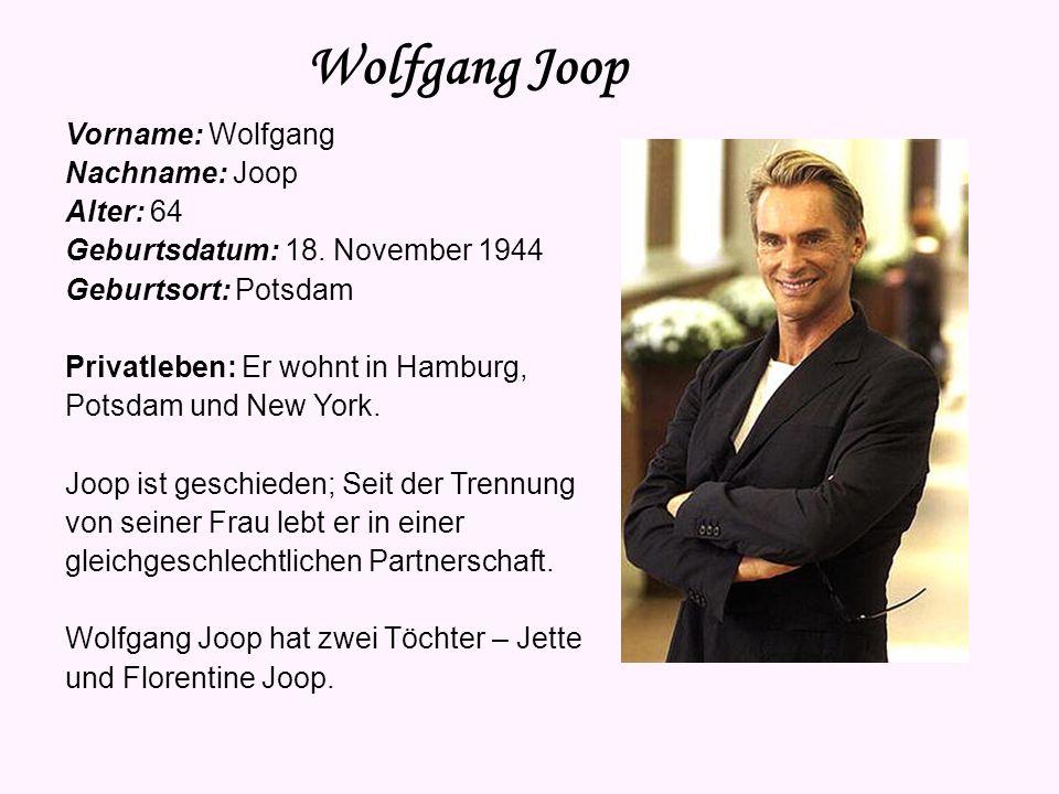 Wolfgang Joop Vorname: Wolfgang Nachname: Joop Alter: 64