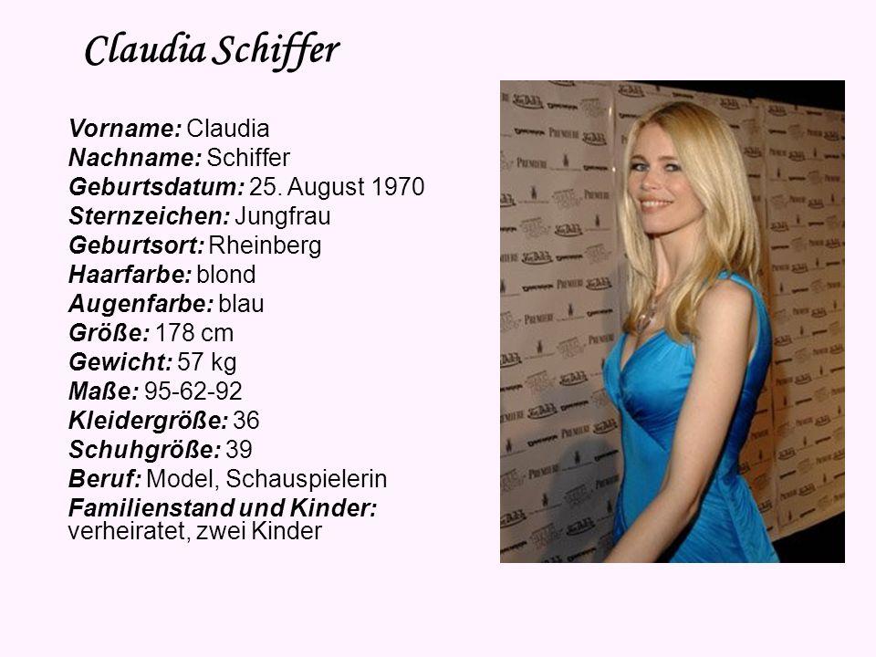Claudia Schiffer Vorname: Claudia Nachname: Schiffer