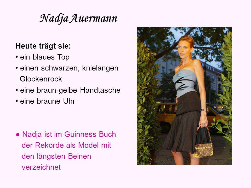 Nadja Auermann Heute trägt sie: • ein blaues Top