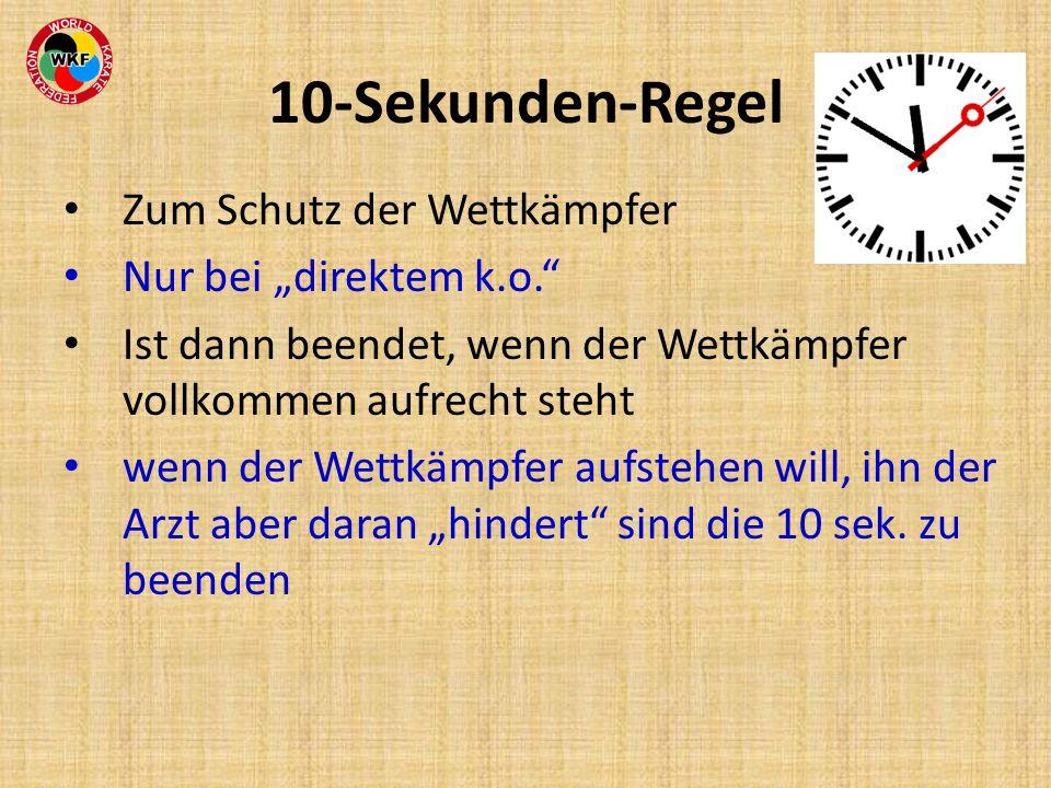 """10-Sekunden-Regel Zum Schutz der Wettkämpfer Nur bei """"direktem k.o."""