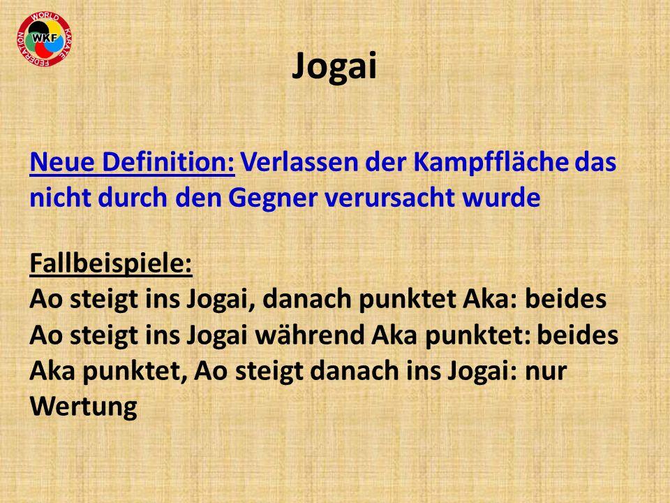 Jogai Neue Definition: Verlassen der Kampffläche das nicht durch den Gegner verursacht wurde.