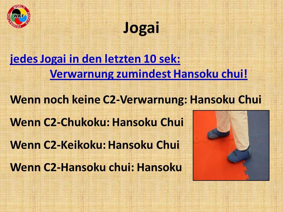 Jogai jedes Jogai in den letzten 10 sek: Verwarnung zumindest Hansoku chui!