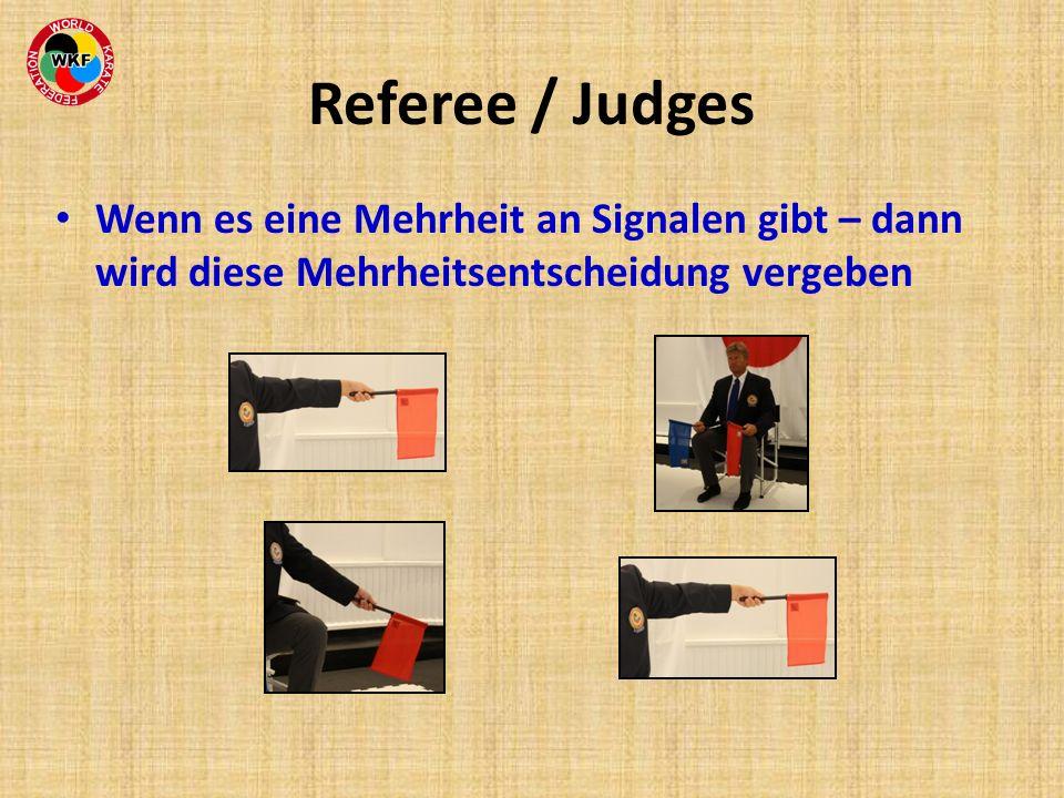 Referee / Judges Wenn es eine Mehrheit an Signalen gibt – dann wird diese Mehrheitsentscheidung vergeben.