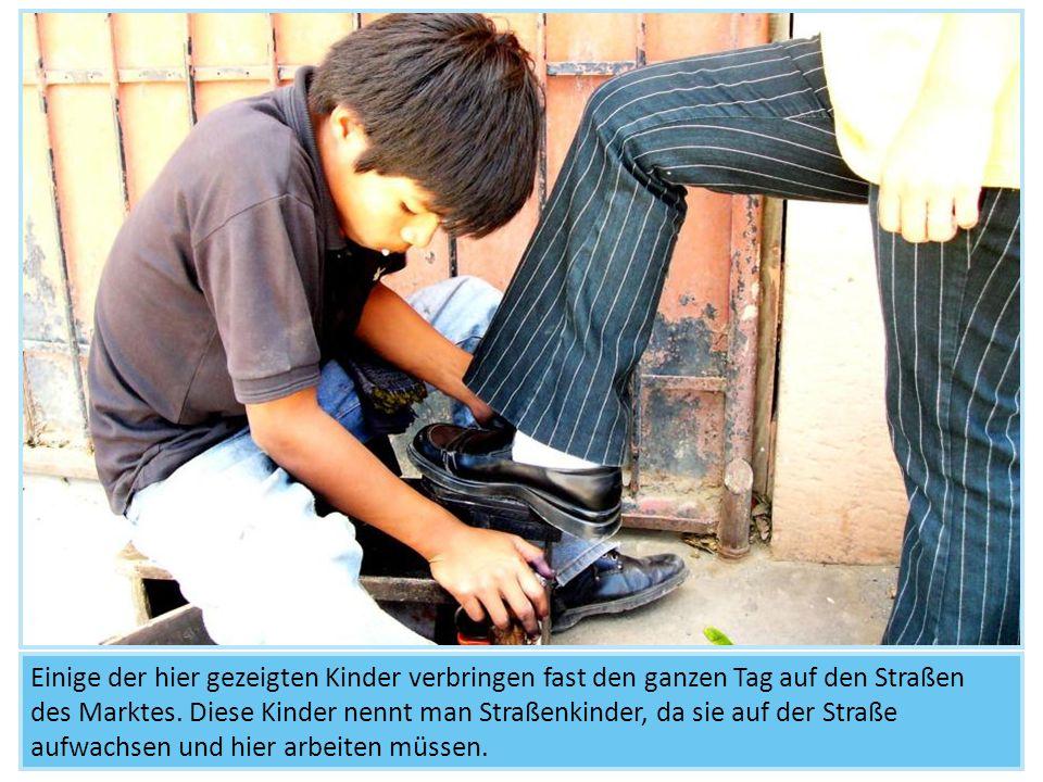 Einige der hier gezeigten Kinder verbringen fast den ganzen Tag auf den Straßen des Marktes.