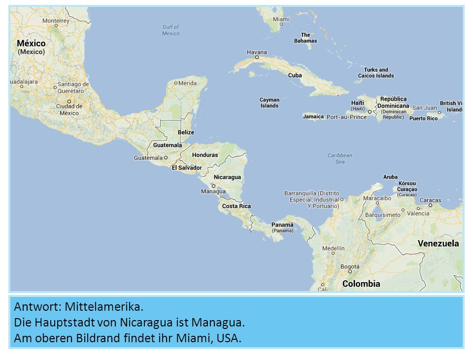 Antwort: Mittelamerika. Die Hauptstadt von Nicaragua ist Managua