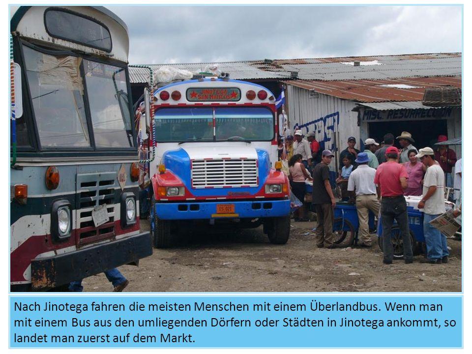 Nach Jinotega fahren die meisten Menschen mit einem Überlandbus