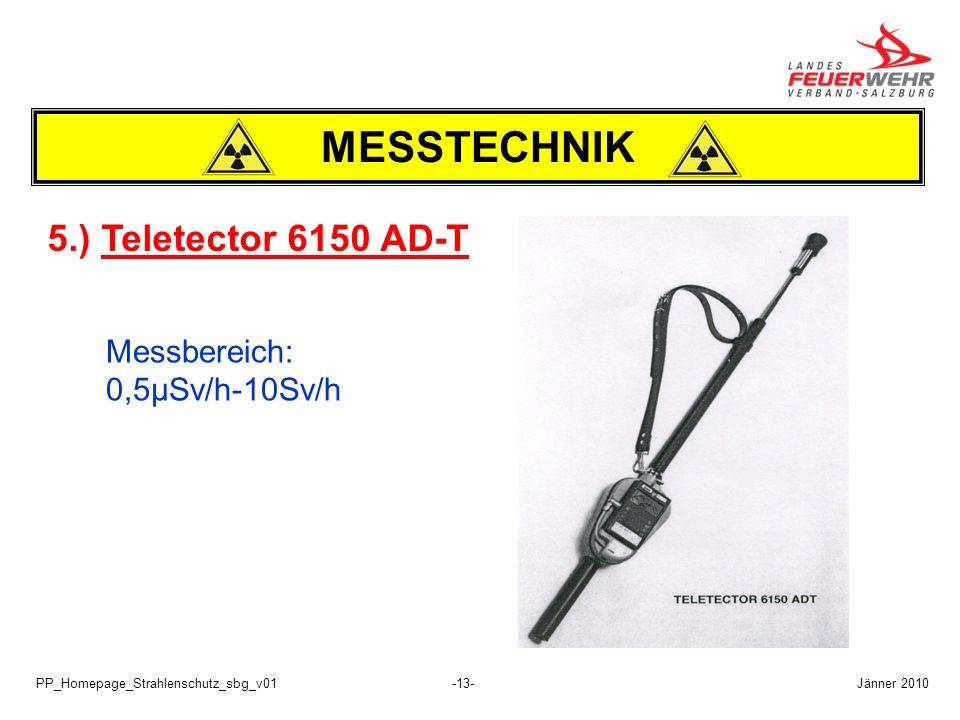 MESSTECHNIK 5.) Teletector 6150 AD-T 0,5µSv/h-10Sv/h Messbereich: