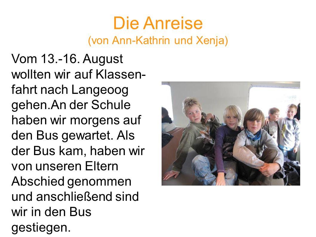 Die Anreise (von Ann-Kathrin und Xenja)