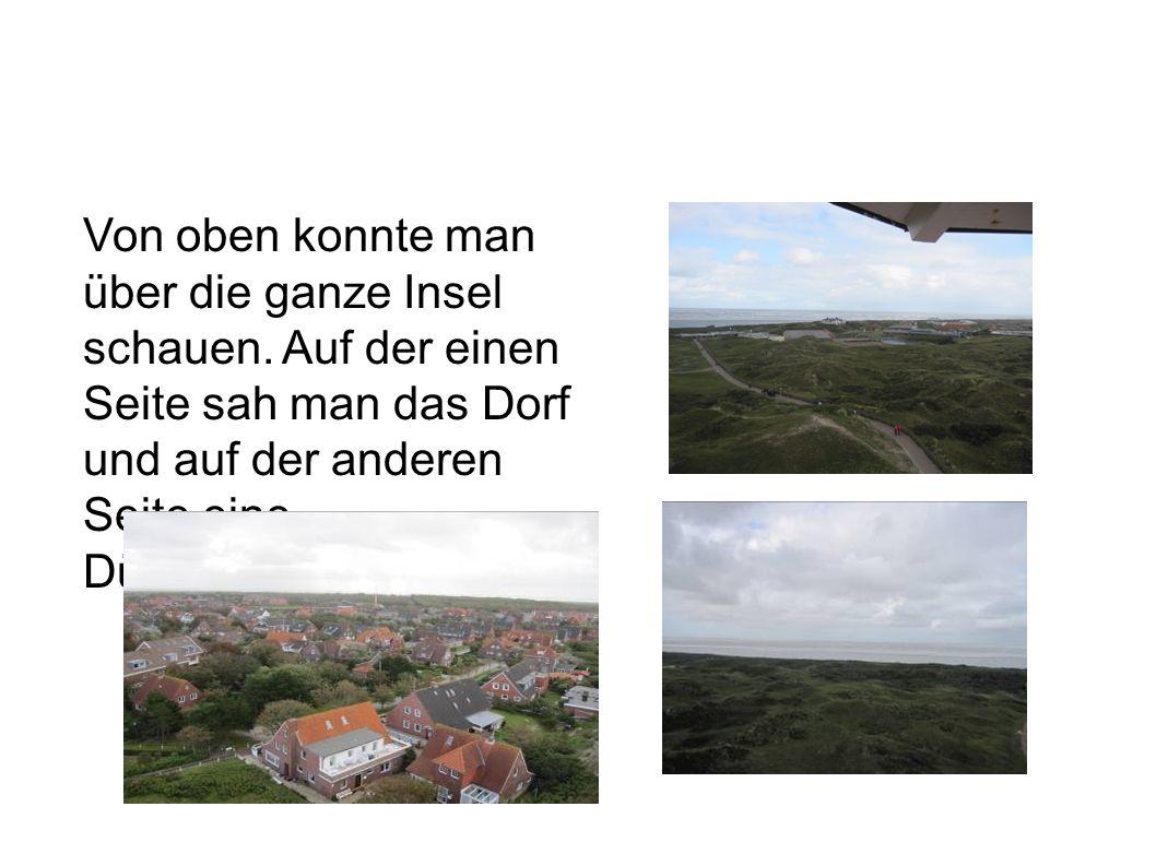 Von oben konnte man über die ganze Insel schauen