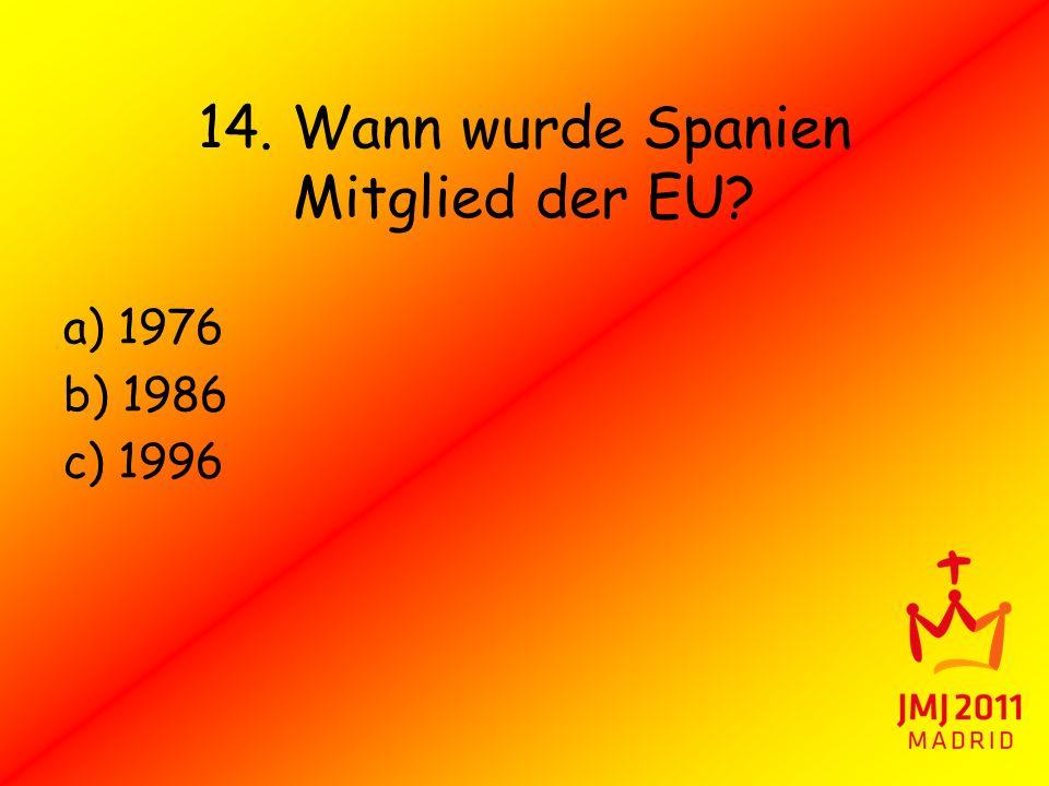 14. Wann wurde Spanien Mitglied der EU