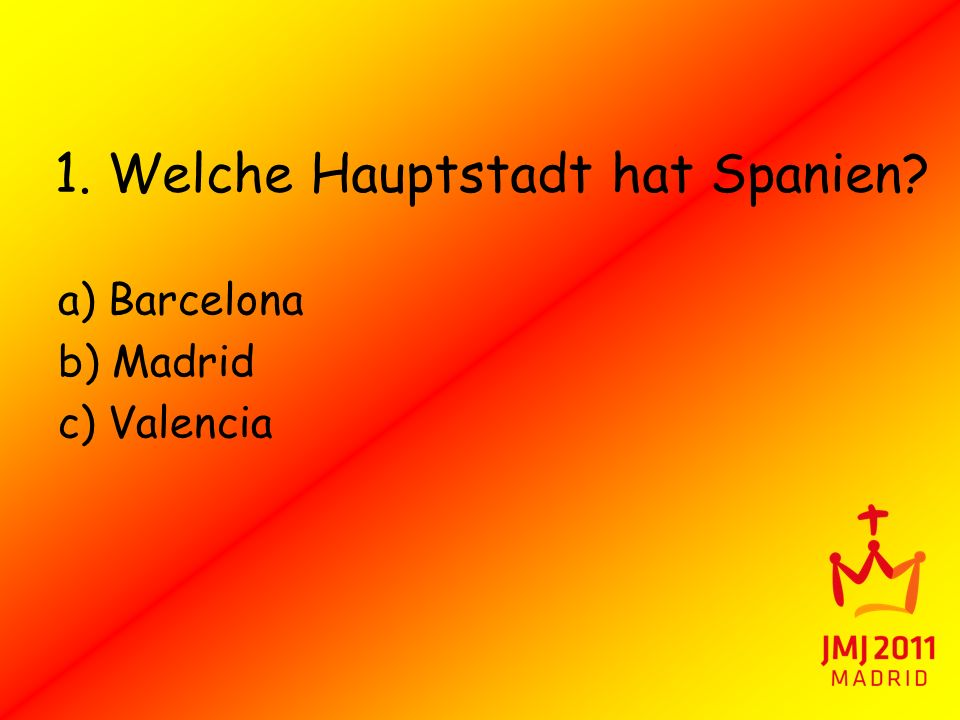 1. Welche Hauptstadt hat Spanien