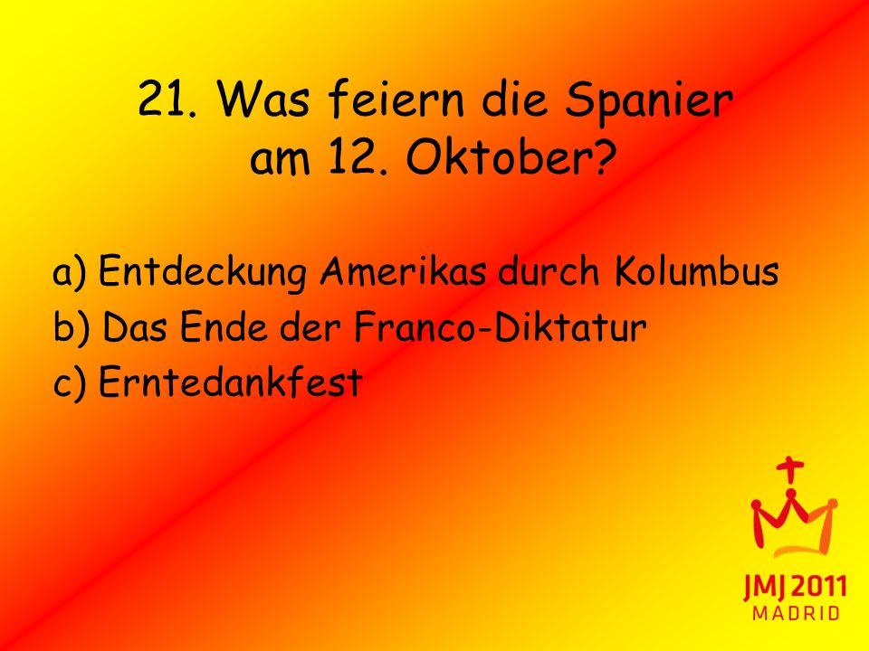 21. Was feiern die Spanier am 12. Oktober