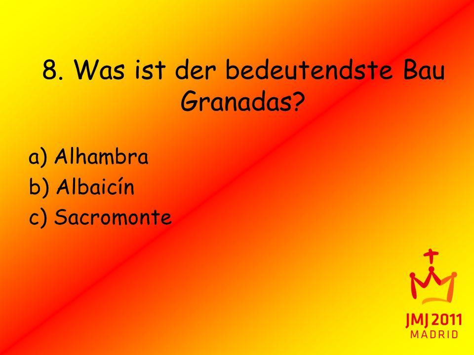 8. Was ist der bedeutendste Bau Granadas