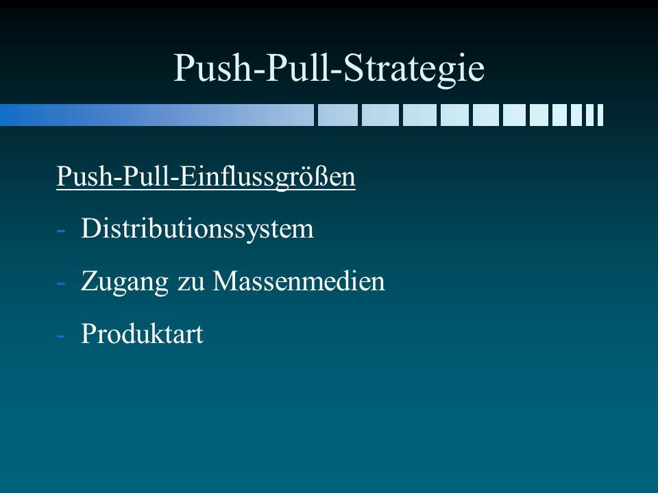 Push-Pull-Strategie Push-Pull-Einflussgrößen Distributionssystem