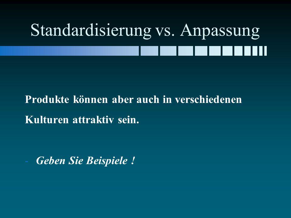 Standardisierung vs. Anpassung
