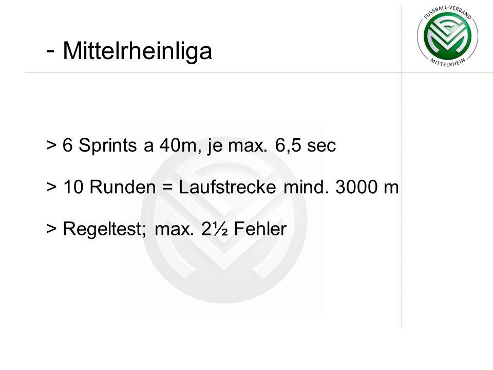 - Mittelrheinliga 6 Sprints a 40m, je max. 6,5 sec