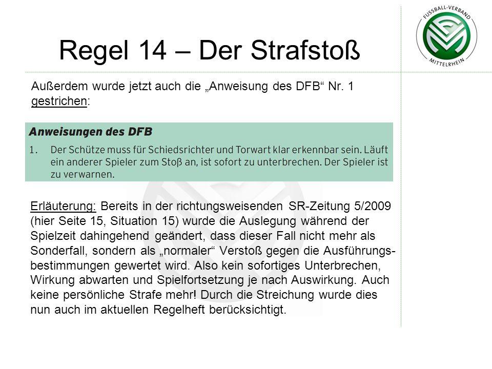 """Regel 14 – Der Strafstoß Außerdem wurde jetzt auch die """"Anweisung des DFB Nr. 1 gestrichen:"""