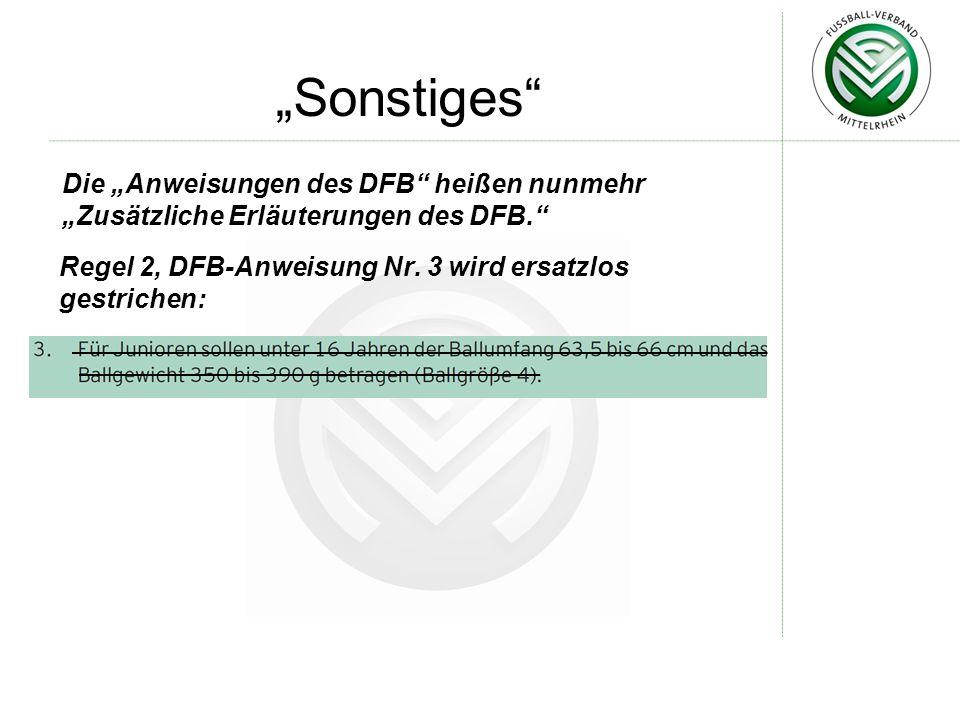 """""""Sonstiges Die """"Anweisungen des DFB heißen nunmehr """"Zusätzliche Erläuterungen des DFB. Regel 2, DFB-Anweisung Nr."""