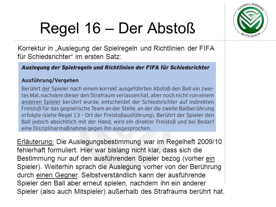 """Regel 16 – Der Abstoß Korrektur in """"Auslegung der Spielregeln und Richtlinien der FIFA für Schiedsrichter im ersten Satz:"""