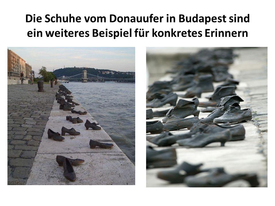 Die Schuhe vom Donauufer in Budapest sind ein weiteres Beispiel für konkretes Erinnern
