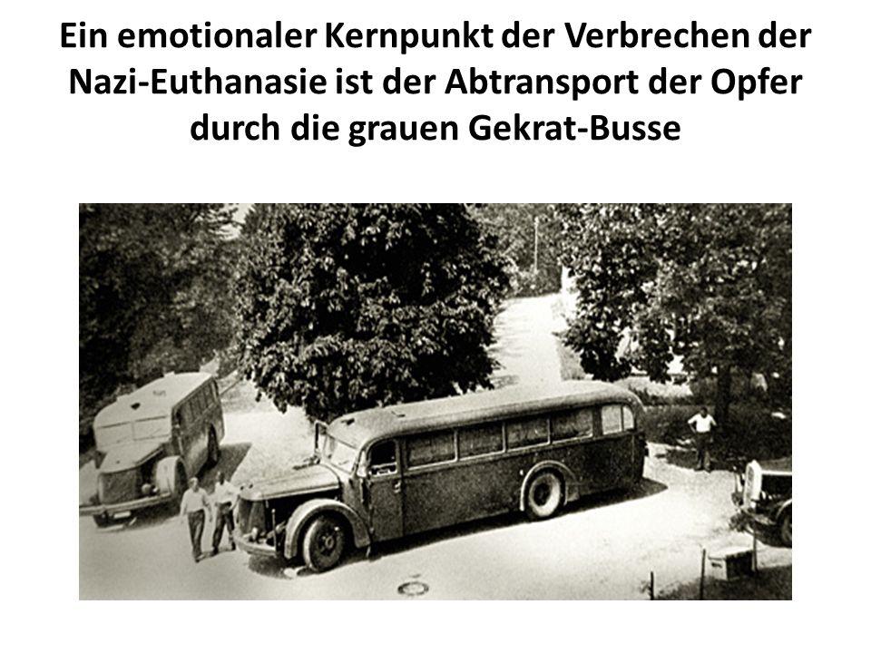 Ein emotionaler Kernpunkt der Verbrechen der Nazi-Euthanasie ist der Abtransport der Opfer durch die grauen Gekrat-Busse