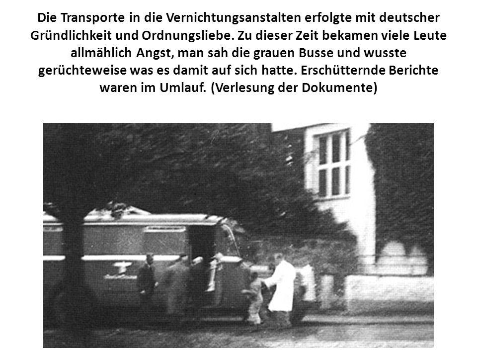 Die Transporte in die Vernichtungsanstalten erfolgte mit deutscher Gründlichkeit und Ordnungsliebe.